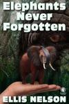 elephants never forgotten 2