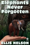 elephants never forgotten 2